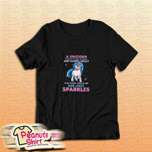 A Unicorn Doesnt Stand Around T-Shirt