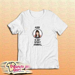Abbi Is My Spirit Animal T-Shirt