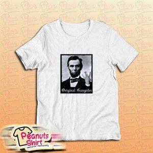 Abraham Lincoln Original Gangster T-Shirt