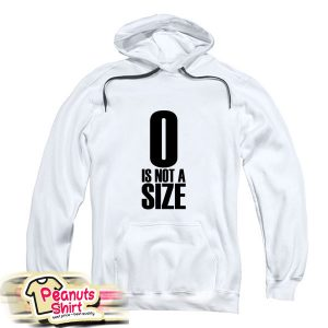 0 Is Not A Size Hoodie