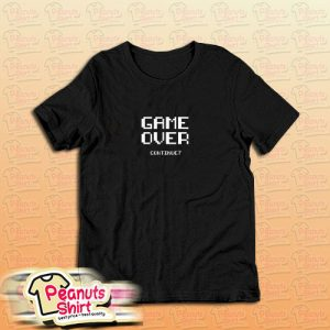 Game Over Continue Front T-Shirt