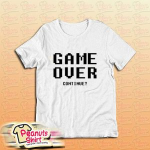 Game Over Continue T-Shirt