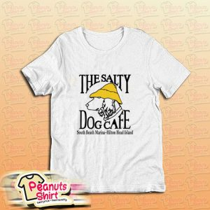 The Salty Dog Cafe T-Shirt